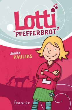 Lotti Pfefferbrot von Gerhardt,  Sven, Pauliks,  Janita