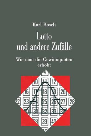 Lotto und andere Zufälle von Bosch,  Karl