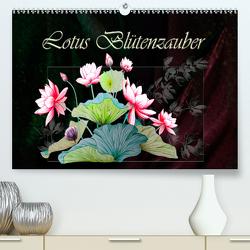 Lotus Blütenzauber (Premium, hochwertiger DIN A2 Wandkalender 2021, Kunstdruck in Hochglanz) von Djeric,  Dusanka