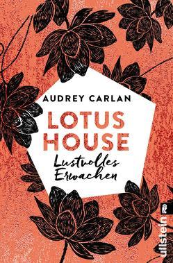 Lotus House – Lustvolles Erwachen von Carlan,  Audrey, Peters-Kania,  Ulrike