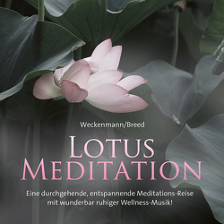 Lotus Meditation von Breed,  George, Weckenmann,  Uwe
