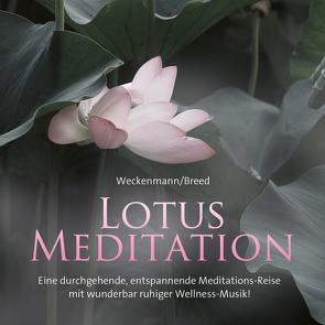 Lotus Meditation von Breed,  George, Weckenmann,  Uwe