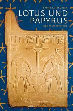 Lotus und Papyrus von Sandkühler,  Bruno