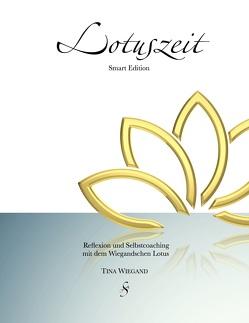 Lotuszeit Smart Edition von Tina,  Wiegand