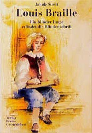 Louis Braille von Lesch,  Christiane, Streit,  Jakob