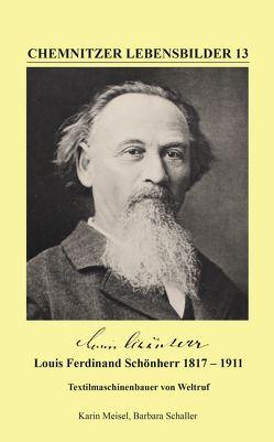 Louis Ferdinand Schönherr 1817 – 1911 von Meisel,  Karin, Schaller,  Barbara