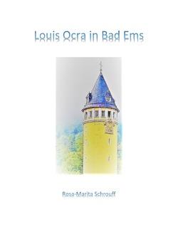 Louis Ocra in Bad Ems von Schrouff,  Rosa-Marita
