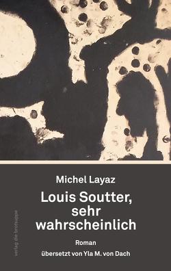 Louis Soutter, sehr wahrscheinlich von Aeschbacher,  Ursi Anna, Layaz,  Michel, von Dach,  Yla M.