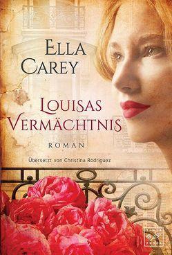 Louisas Vermächtnis von Carey,  Ella, Rodriguez,  Christina