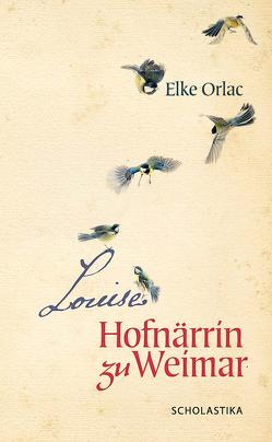 Louise, Hofnärrin zu Weimar von Orlac,  Elke