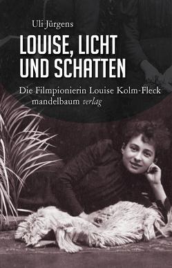 Louise, Licht und Schatten von Jürgens,  Uli