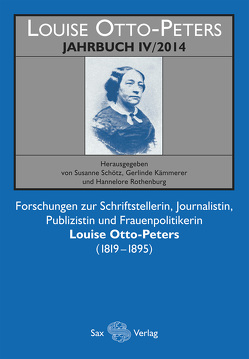 Louise-Otto-Peters-Jahrbuch IV/2015 von Kämmerer,  Gerlinde, Rothenburg,  Hannelore, Schötz,  Susanne