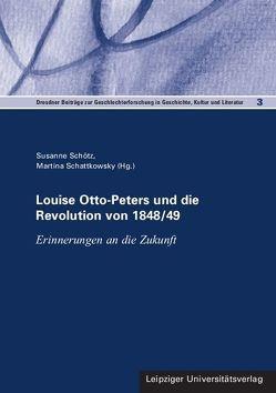 Louise Otto-Peters und die Revolution von 1848/49 von Schattkowsky,  Martina, Schötz,  Susanne