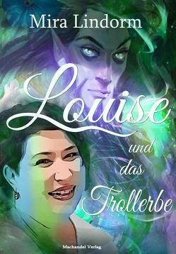 Louise und das Trollerbe von Lindorm,  Mira