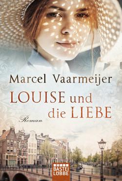 Louise und die Liebe von Schroth,  Simone, Vaarmeijer,  Marcel
