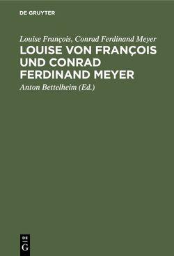 Louise von François und Conrad Ferdinand Meyer von Bettelheim,  Anton, François,  Louise, Meyer,  Conrad Ferdinand