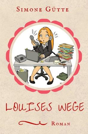 Louises Wege von Gütte,  Simone