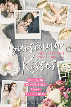 Louisiana Kisses von A.,  Ewa, Dean,  Annie J., Gold,  Romina, Otis,  Laini