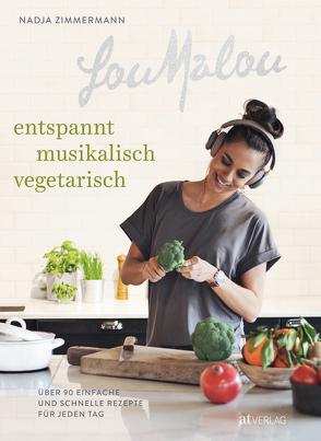 LouMalou – Entspannt vegetarisch von Portmann,  Adrian, Zimmermann,  Nadja