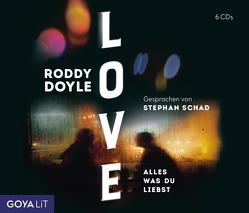 Love. Alles was du liebst von Doyle,  Roddy, Schad,  Stephan