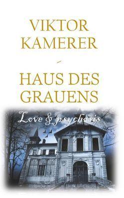 Love and psychosis von Kamerer,  Viktor
