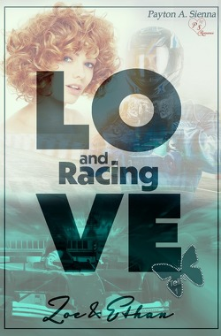 Love and Racing *Zoe & Ethan* von Sienna,  Payton A.