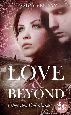 Love & Beyond (1). Über den Tod hinaus von Verday,  Jessica