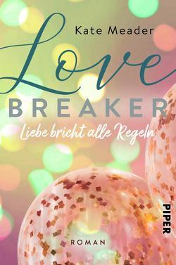 Love Breaker – Liebe bricht alle Regeln von Lichtblau,  Heidi, Meader,  Kate