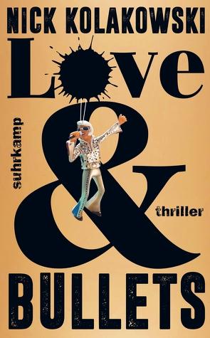 Love & Bullets von Kolakowski,  Nick, Lux,  Stefan, Wörtche,  Thomas