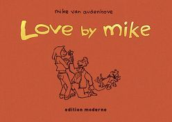 Love by Mike von Audenhove,  Mike van