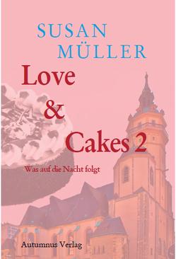 Love & Cakes 2 von Müller,  Susan