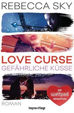 Love Curse 2 – Gefährliche Küsse von Mantel,  Diana, Schilasky,  Sabine, Sky,  Rebecca
