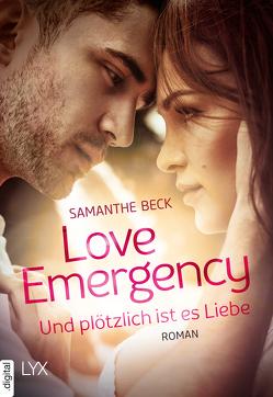 Love Emergency – Und plötzlich ist es Liebe von Beck,  Samanthe, Heinzius,  Christine