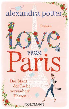 Love from Paris von Potter,  Alexandra, Retterbush,  Stefanie