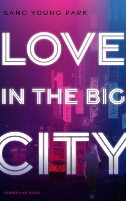 Love in the Big City von Dirks,  Jan Henrik, Park,  Sang Young
