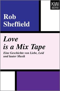 Love is a Mix Tape von Lutze,  Kristian, Sheffield,  Rob
