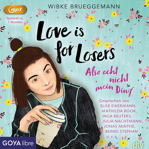 Love is for Losers… also echt nicht mein Ding von Brueggemann,  Wibke, Minthe,  Jonas, Nachtmann,  Julia, Reuters,  Inga, Schröder,  Tom Freddo