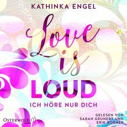 Love Is Loud – Ich höre nur dich (Love-Is-Reihe 1) von Borner,  Erik, Engel,  Kathinka, Grunert,  Sarah