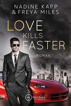 Love Kills Faster von Kapp,  Nadine, Miles,  Freya