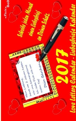 Love Letters Calendar – Liebesbrief-Kalender für 2017 von Sültz,  Renate, Sültz,  Uwe H.
