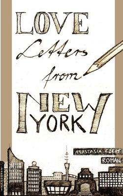Love Letters From New York von Czepf,  Anastasia