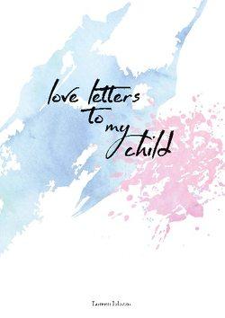love letters to my child von Ialazzo,  Loreen
