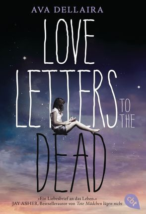 Love Letters to the Dead von Dellaira,  Ava, Ganslandt,  Katarina