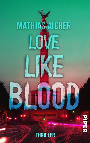 Love like Blood von Aicher,  Mathias