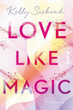 Love Like Magic von Hamer,  Tanja, Siskind,  Kelly