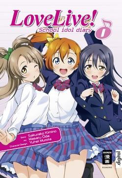 Love Live! School idol diary 01 von Ilgert,  Sakura, Kimino,  Sakurako, Oda,  Masaru