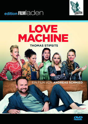 Love Machine von Beimpold,  Ulrike, Edtmeier,  Julia, Kottal,  Claudia, Neuhauser,  Adele, Schmied,  Andreas, Schöneberger,  Barbara, Stipsits,  Thomas