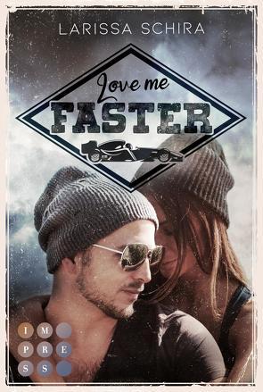 Love me faster von Schira,  Larissa
