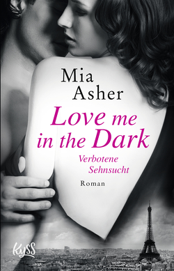Love me in the Dark – Verbotene Sehnsucht von Asher,  Mia, Nirschl,  Anita