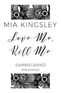 Love Me, Kill Me von Kingsley,  Mia